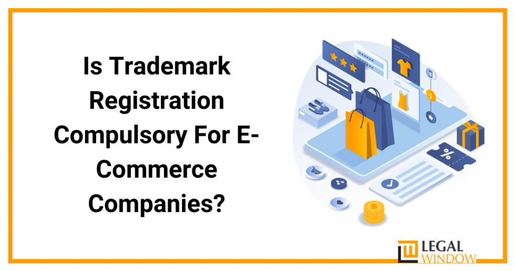 Trademark registration for e-commerce companies.