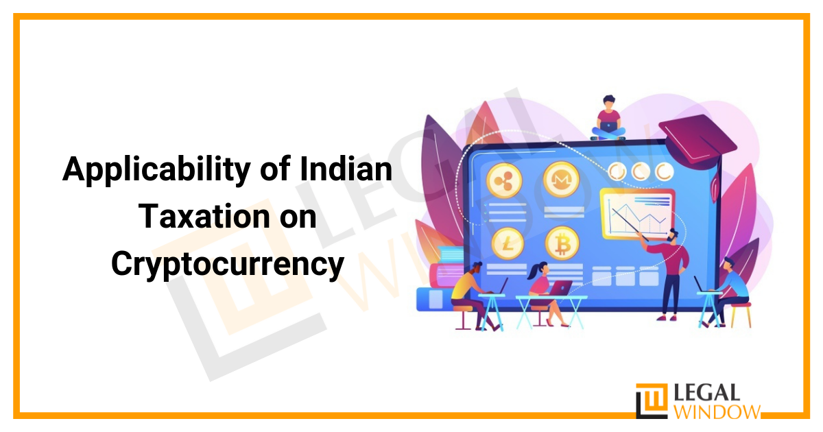 Applicability of Indian Taxation on Cryptocurrency