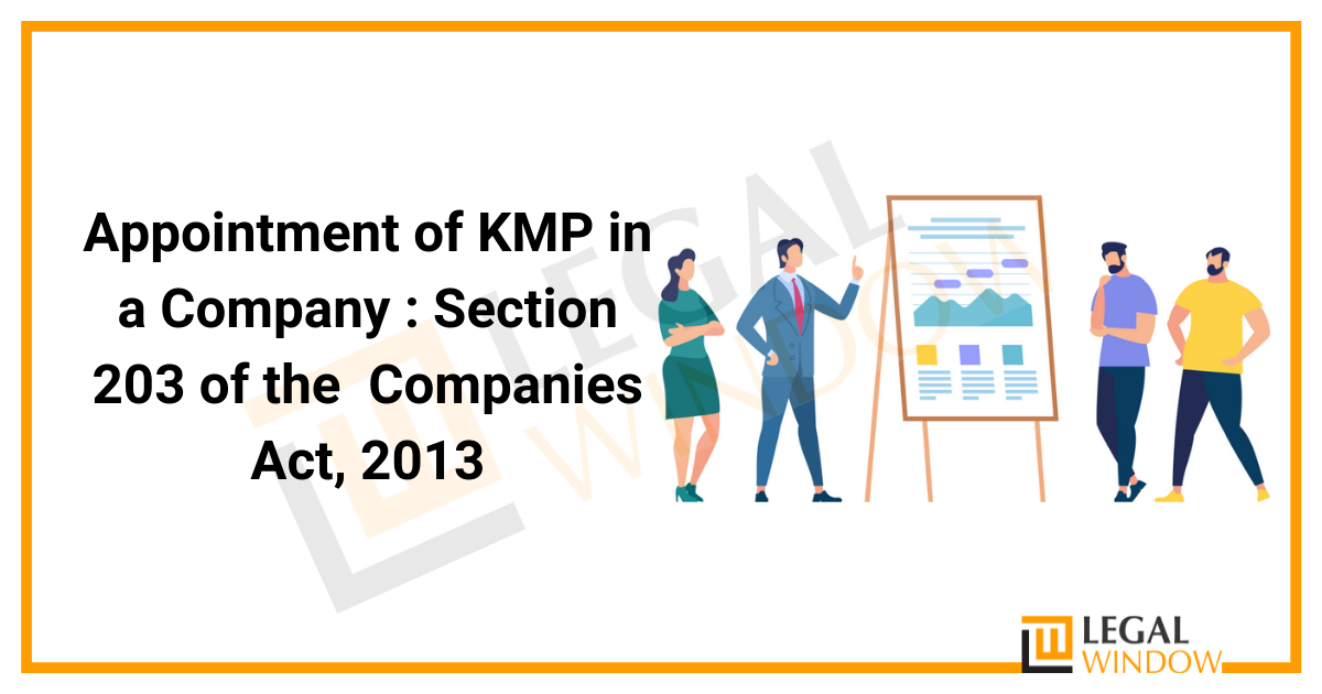 Appointment of KMP in a Company : Section 203 of the Companies Act, 2013