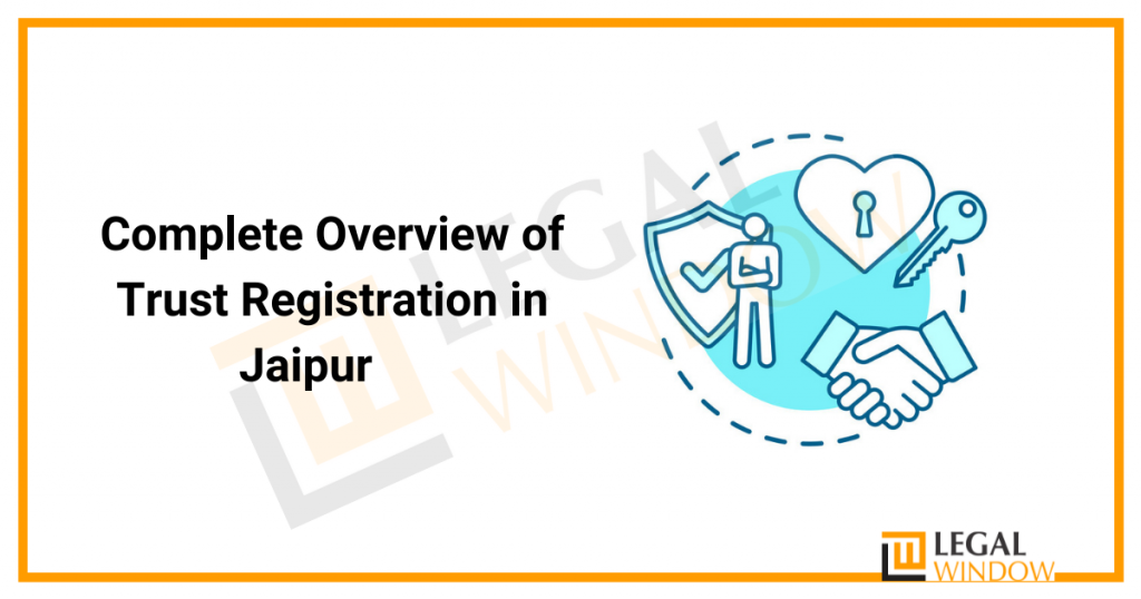 Complete Overview of Trust Registration in Jaipur