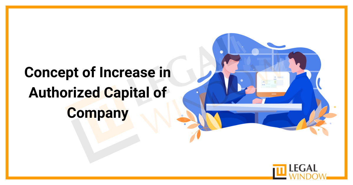 Concept of Increase in Authorized Capital of Company