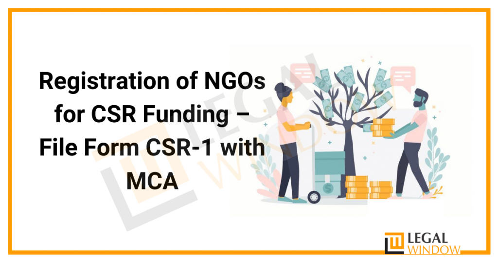 Registration of NGOs for CSR Funding – File Form CSR-1 with MCA