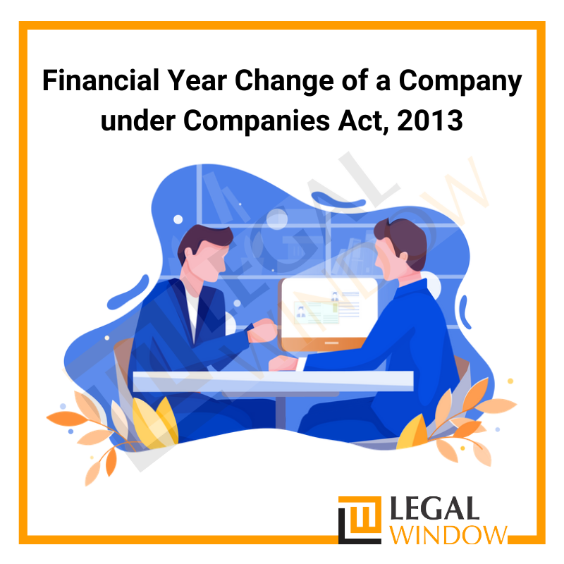Financial Year Change of a Company under Companies Act, 2013