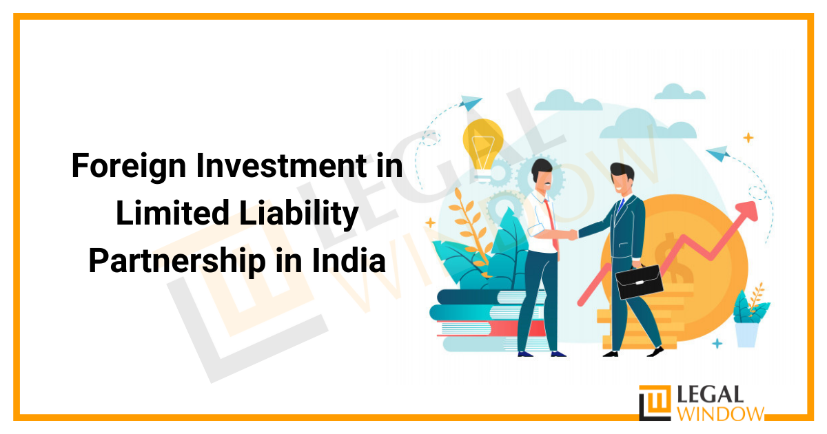 Foreign Investment in Limited Liability Partnership in India