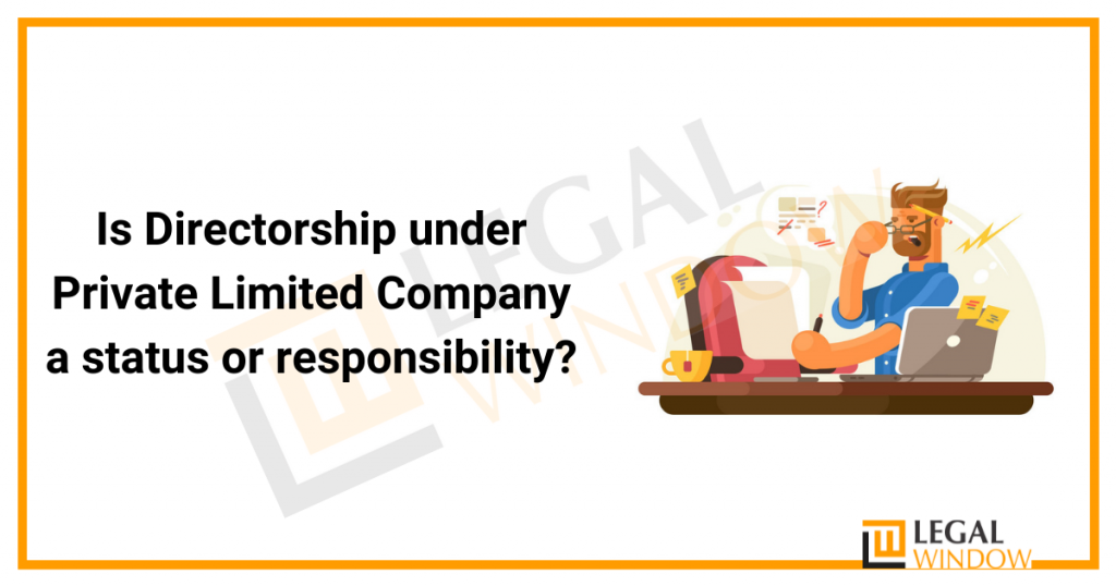 Is Directorship under Private Limited Company a status or responsibility?