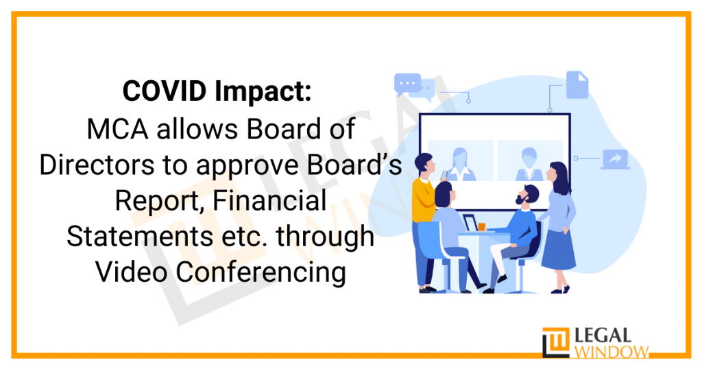 COVID Impact: MCA allows Board of Directors to approve Board's Report, Financial Statements etc. through Video Conferencing