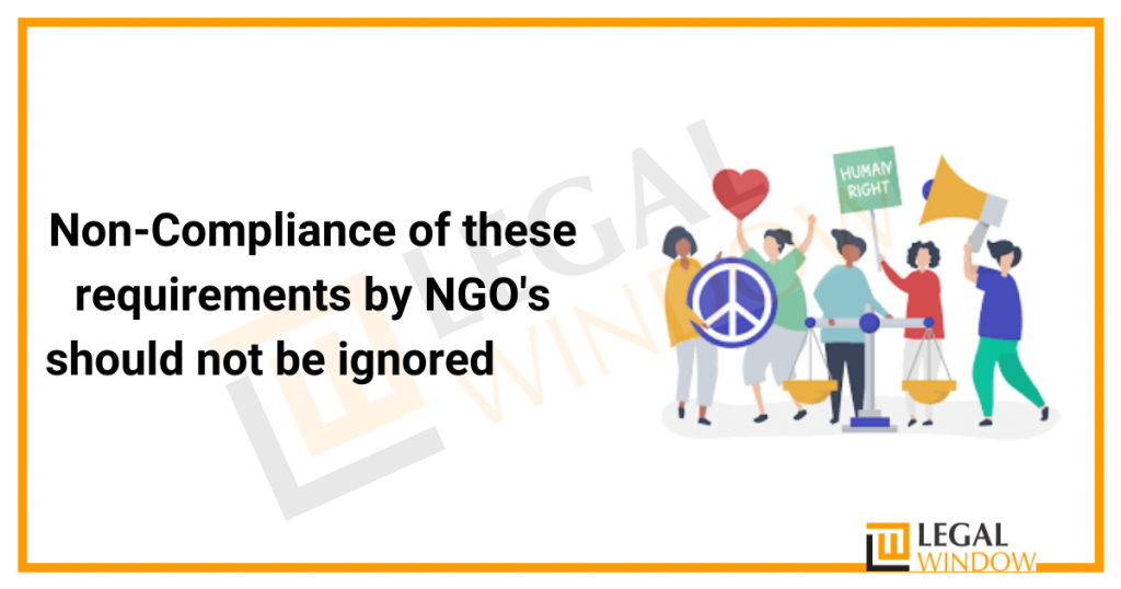 Non-Compliance of these requirements by NGO's should not be ignored