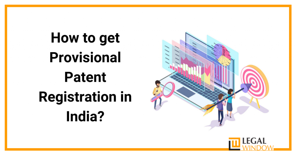 How to get Provisional Patent Registration in India?