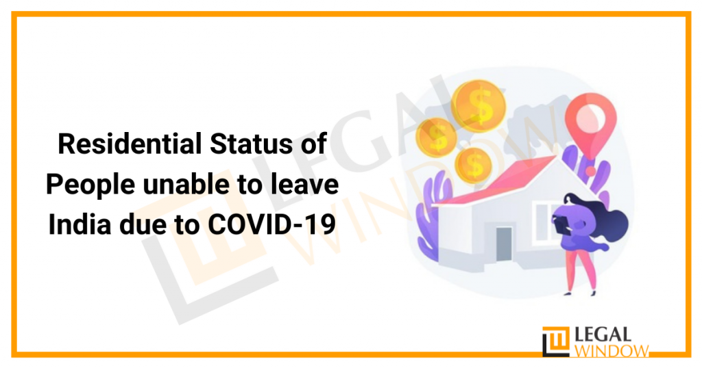 Residential Status of People unable to leave India due to COVID-19