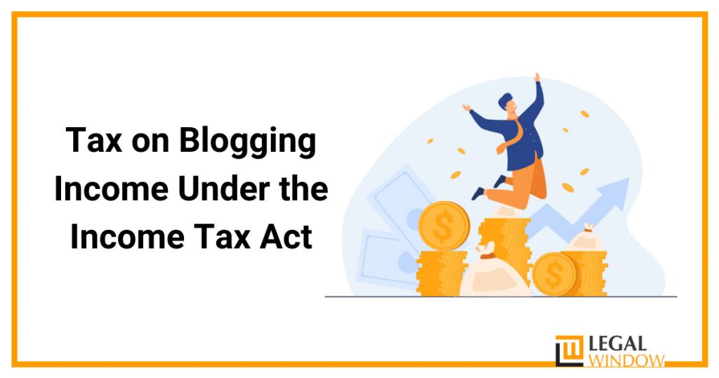Tax on Blogging under ITA
