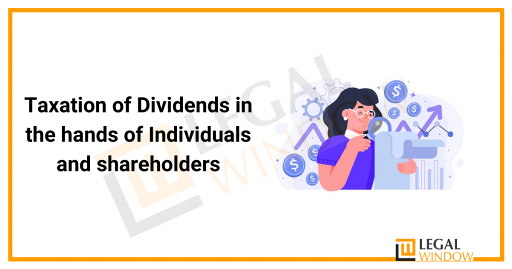Taxation of Dividends in the hands of Individuals and shareholders