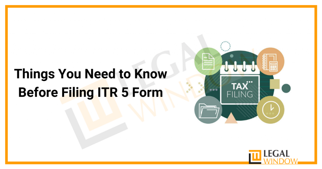 Things You Need to Know Before Filing ITR 5 Form