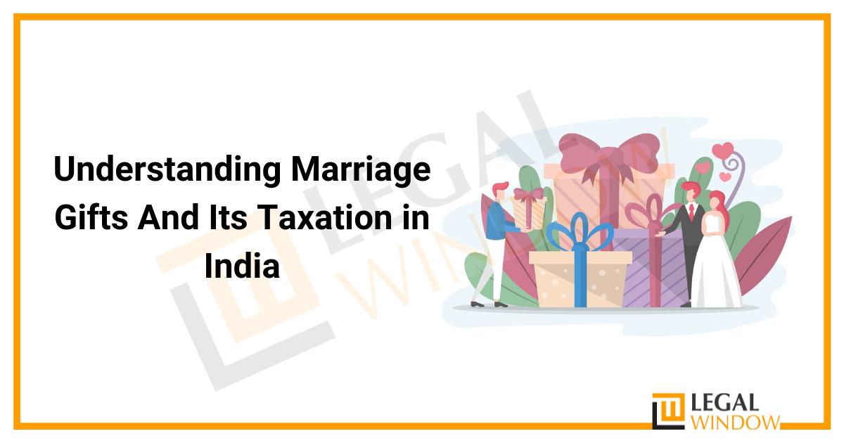 Understanding Marriage Gifts And Its Taxation in India